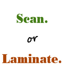 Scan or Laminate